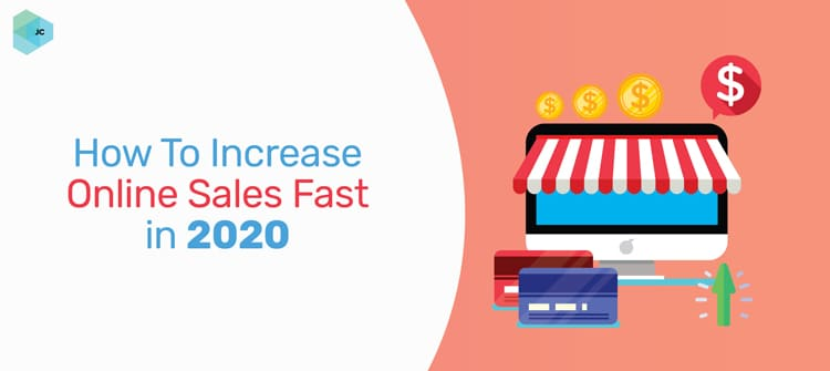 How To Increase Online Sales Fast In 2020