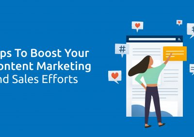 Tips To Boost Your Content Marketing and Sales Efforts