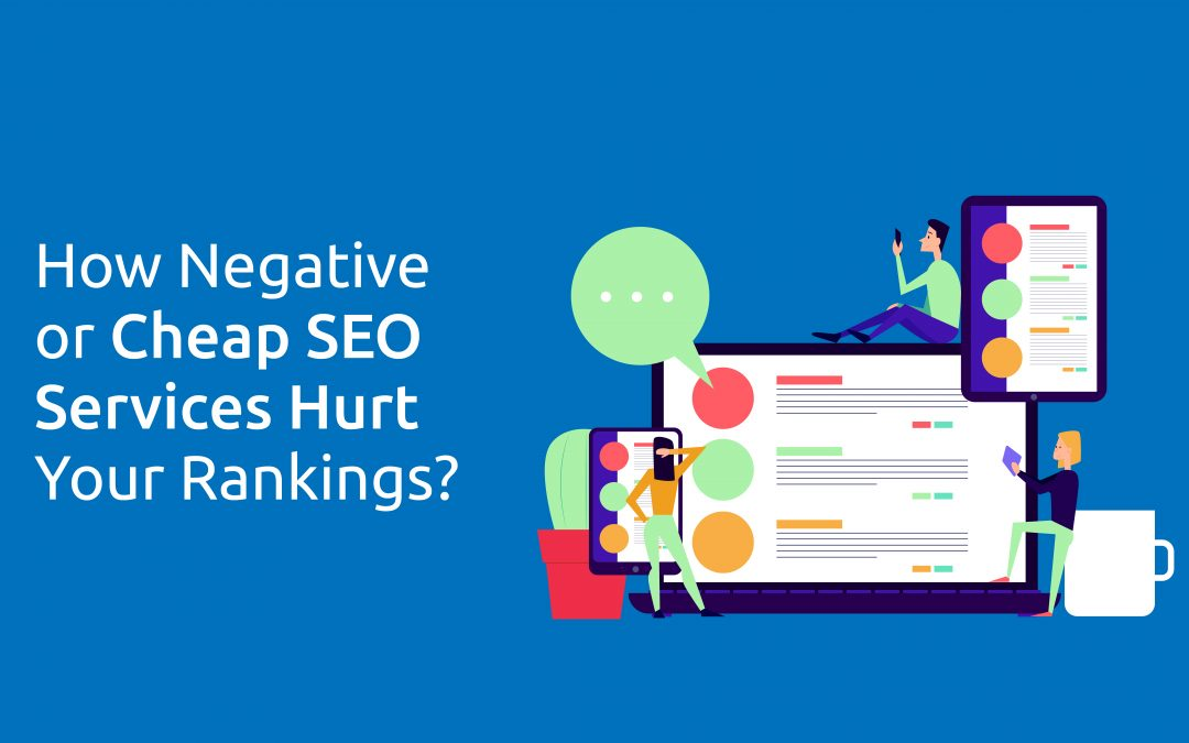 How Negative or Cheap SEO Services Hurt Your Website Rankings?